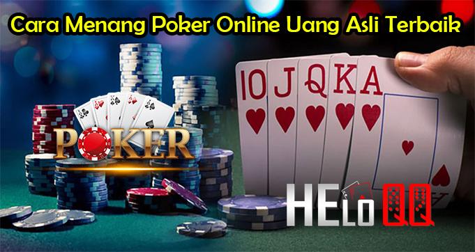 Cara Menang Poker Online Uang Asli Terbaik