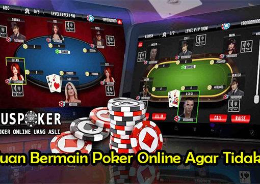 Panduan Bermain Poker Online Agar Tidak Rugi